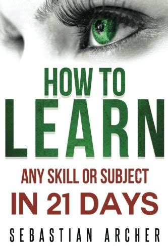 learn cognitive psychology how to learn any skill or