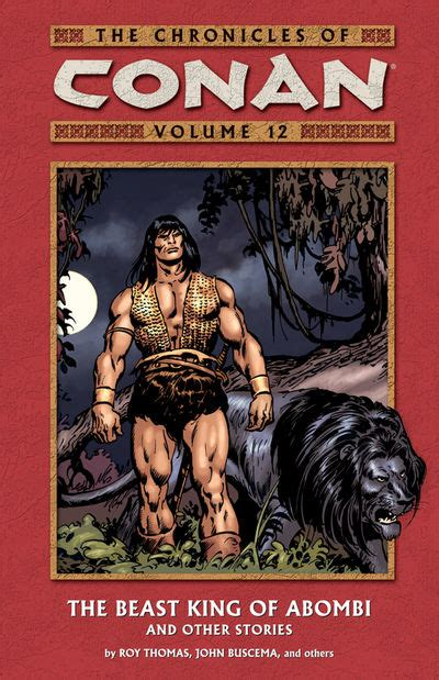 chronicles of volume 1 chronicles of conan volume 12 the beast king tpb at tfaw