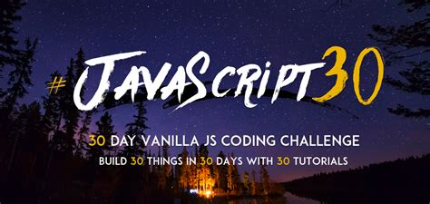 coding challenge jsfeeds announcing javascript30 a free 30 day vanilla