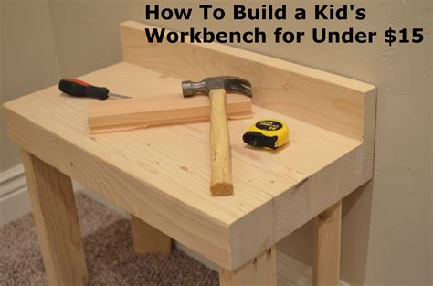 kids work bench plans how to build a kid s workbench for under 15 how to build it