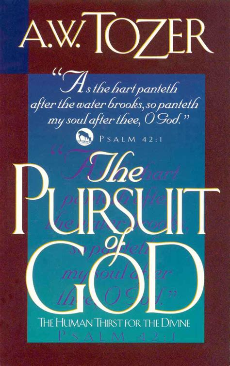 the pursuit of god new christian classics library books table of contents wellsofgrace
