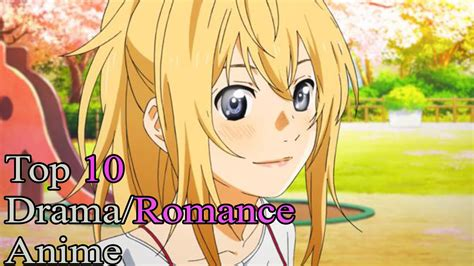anime drama romance top 10 drama romance anime youtube