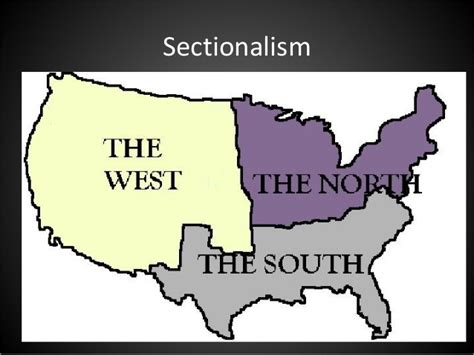 sectionalism and nationalism sectionalism part 2