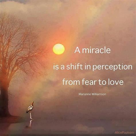 The Miracle Quotes A Miracle Is A Shift In Perception From Fear To Marianne Williamson Picture Quotes