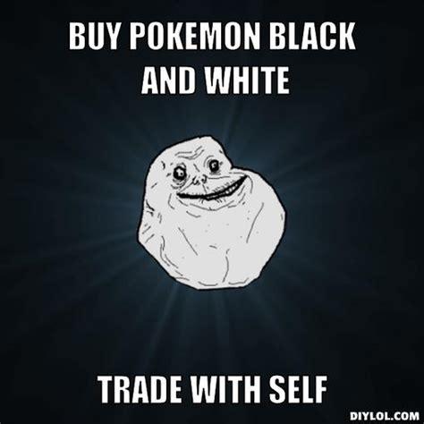 Forever Alone Meme Generator - black and white memes image memes at relatably com