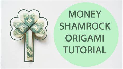 Money Origami Shamrock - money shamrock origami dollar clover tutorial diy folded