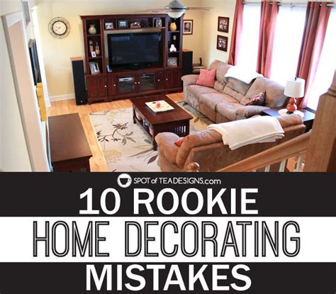home decorating mistakes my 10 rookie home decorating mistakes spot of tea designs