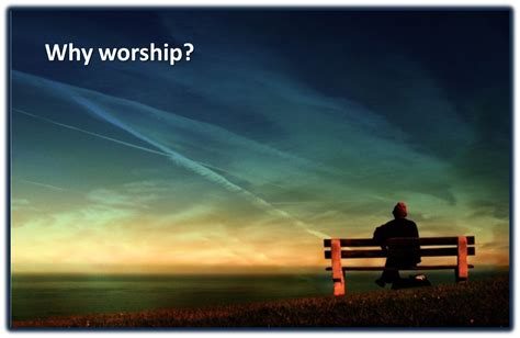 Reasons Not To Worship by How Worship Changes Us Intersect