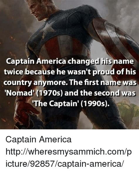 Captain Of America Name 25 Best Memes About Nomadic Nomadic Memes