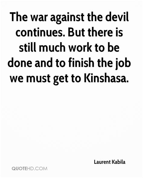 Still Getting Work Done by Laurent Kabila Quotes Quotehd