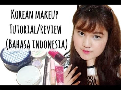 review tutorial makeup korea korean makeup tutorial review by alanissef bahasa