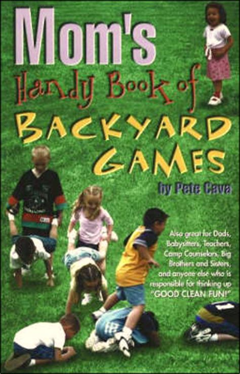 backyard sports books book cover of s handy book of backyard by pete