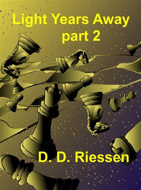 Light Years Away by Light Years Away Part 2 D D Riessen