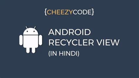 android tutorial in hindi android recyclerview tutorial working exle in hindi