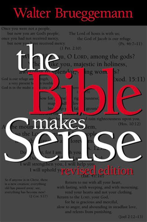 bible matters sense of scripture books the bible makes sense by walter brueggemann reviews
