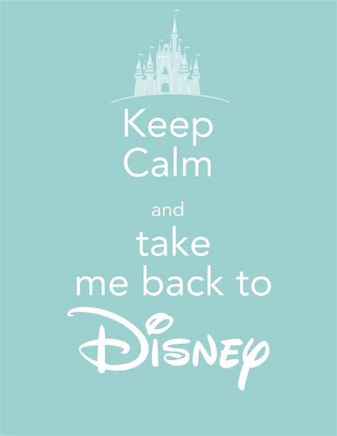 keep calm and take me back to disney disney keep calm