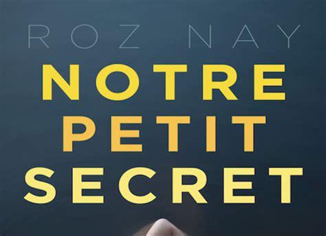 notre petit secret 9782755633412 roz nay notre petit secret zonelivre