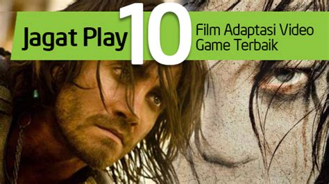 film adaptasi game terbaik sepanjang masa 10 film adaptasi video game terbaik jagat play