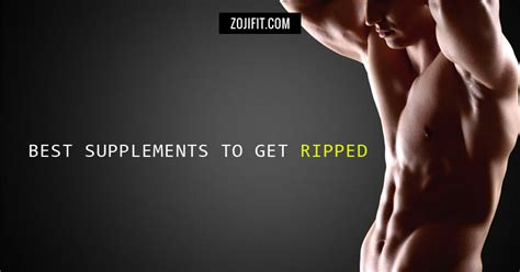 2 supplements to get ripped best supplements to get ripped you ll want to check this