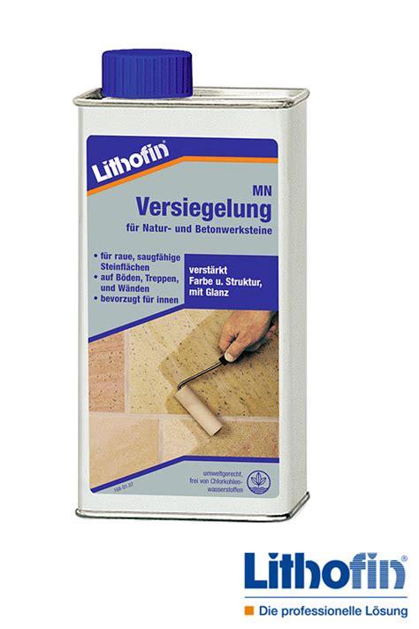 naturstein reinigen und versiegeln lithofin mn versiegelung naturstein baumaterial