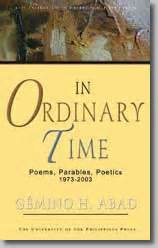 Gemino Abad Essays by In Ordinary Time Poems Parables Poetics By G 233 Mino H Abad