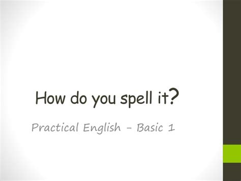 how do you spell how do you spell it 1pe