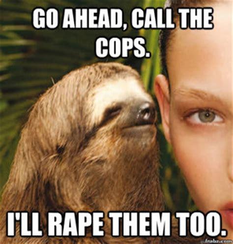 Funny Rape Memes - rape sloth