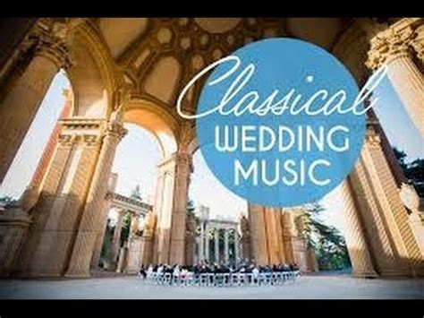 Top Classical Wedding Songs   Instrumental Music for