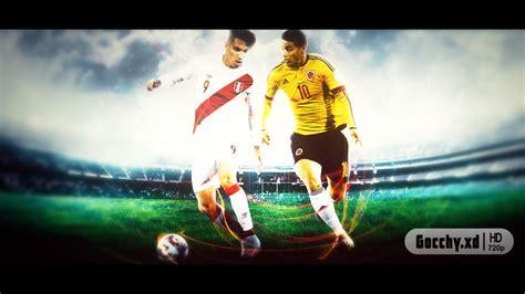 alineaciones colombia vs eliminatorias colombia promo 2015 colombia vs per 250 eliminatorias rusia 2018 by gocchyxd ᴴᴰ