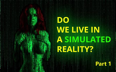 What About How We Live by Do We Live In A Simulated Reality