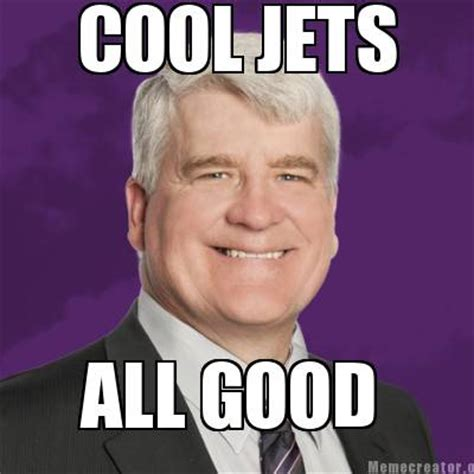 meme creator cool jets all good meme generator at