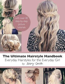 haircut books for teens the ultimate hairstyle handbook everyday hairstyles for
