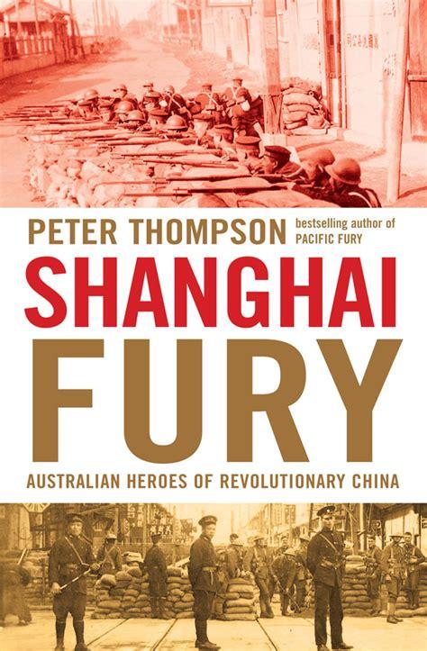 heroes of fury shanghai fury australian heroes of revolutionary china
