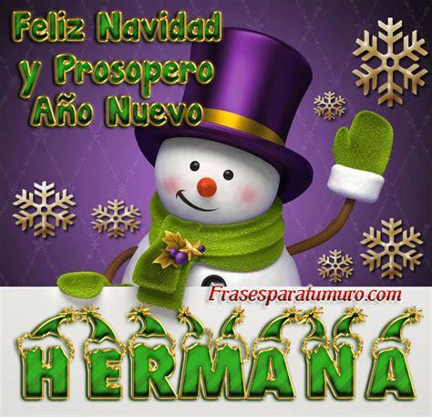 imagenes feliz navidad hermanita frasesparatumuro com feliz navidad y prospero a 241 o nuevo