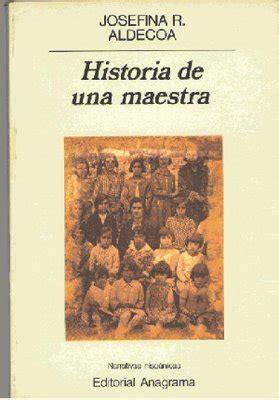 libro historia de una maestra aldecoa josefina historia de una maestra biblioteca