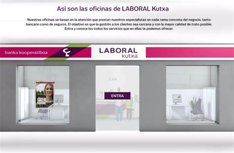oficinas de caja laboral as 237 las oficinas de laboral kutxa hay otra forma