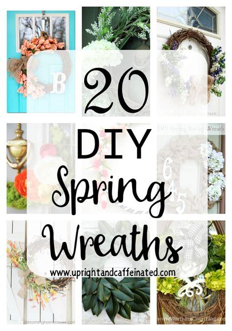 20 refreshing handmade spring wreaths 20 diy spring wreaths upright and caffeinated