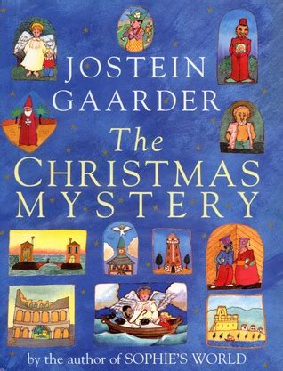 the christmas mystery the christmas mystery by jostein gaarder reviews discussion bookclubs lists