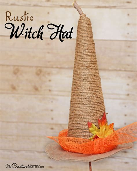 Rustic Witch Hat Tutorial Onecreativemom M