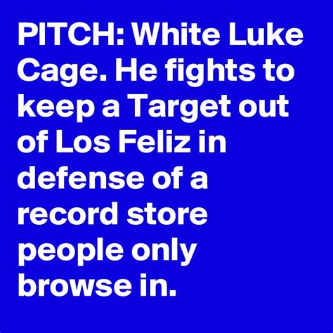 Fights To Keep by Pitch White Luke Cage He Fights To Keep A Target Out Of