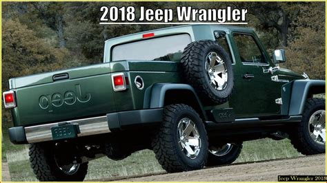 2018 jeep wrangler pickup name 2018 jeep wrangler pickup youtube