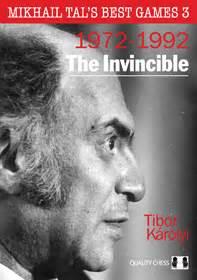 tibor karolyi mikhail tal s best 3 the invincible
