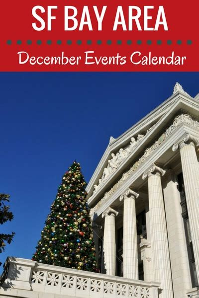 Bay Area Events Calendar Sf Bay Area Events In December 2017 Festivals Theater