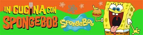spongebob in cucina in cucina con spongebob nick microsite nick italia