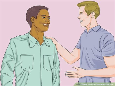 how to an emotional support how to give emotional support 12 steps with pictures wikihow