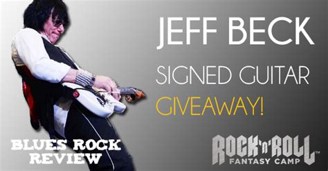 Guitar Contests And Giveaways 2014 - jeff beck signed guitar giveaway blues rock review