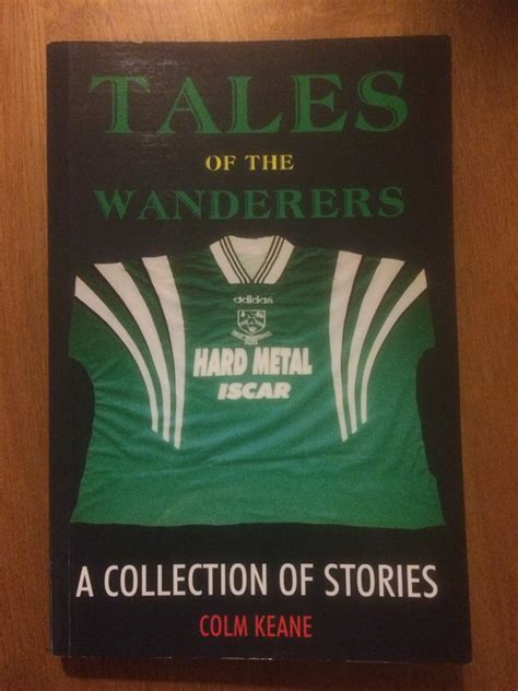 the wanderers books tales of the wanderers book bray wanderers fc
