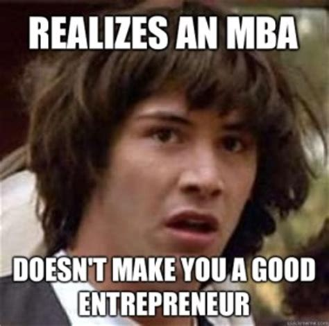Mba Meme - 10 key lessons from an mba program retipster com