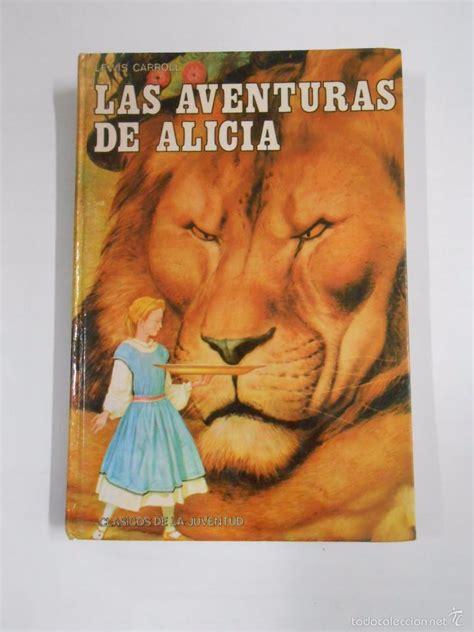 las aventuras de alicia las aventuras de alicia a trav 233 s del espejo c comprar libros de cuentos en todocoleccion