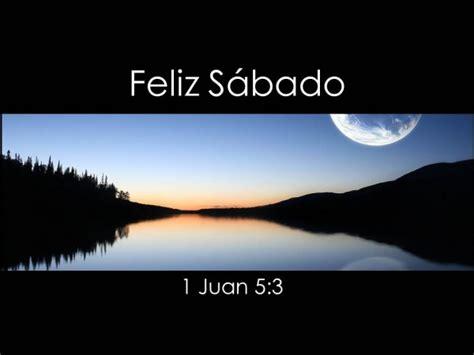 imagenes de feliz sabado adventista feliz s 225 bado 1 juan 5 13 171 fondo de pantallas el tubo